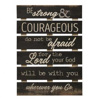 PNL 0542 Veggdekor - Be Strong & Courageous (60 x 43 cm)